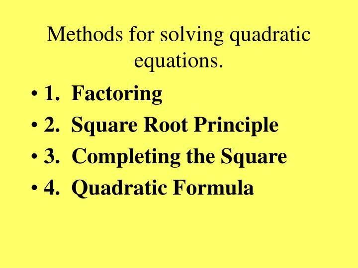 Methods for solving quadratic equations.