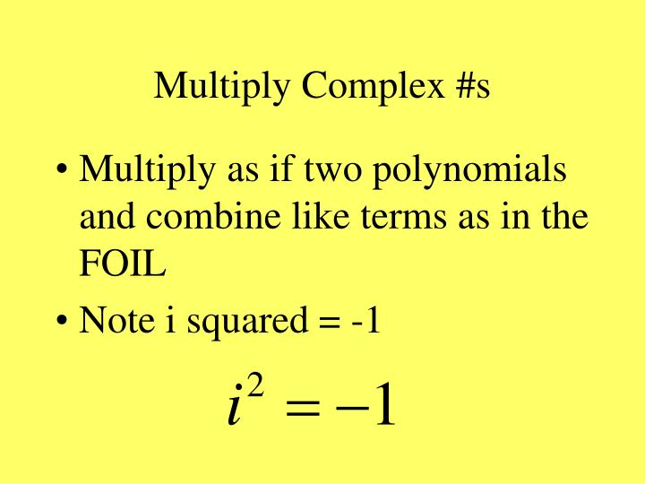 Multiply Complex #s