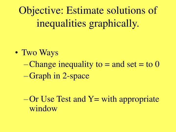 Objective: Estimate solutions of inequalities graphically.
