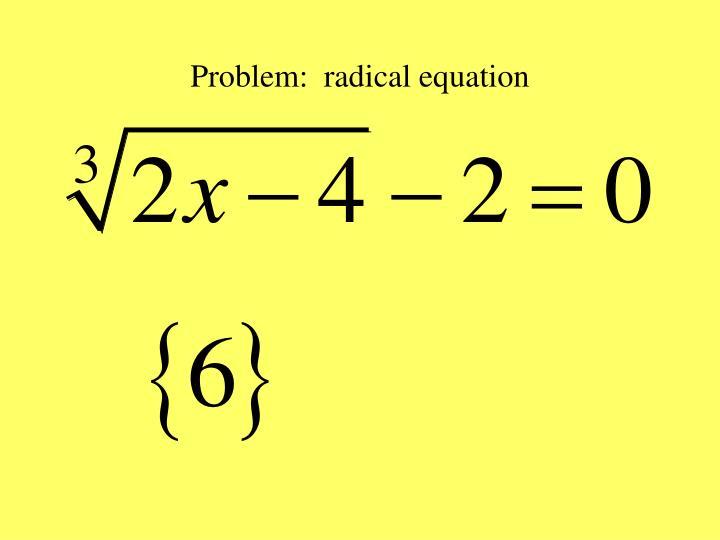 Problem:  radical equation