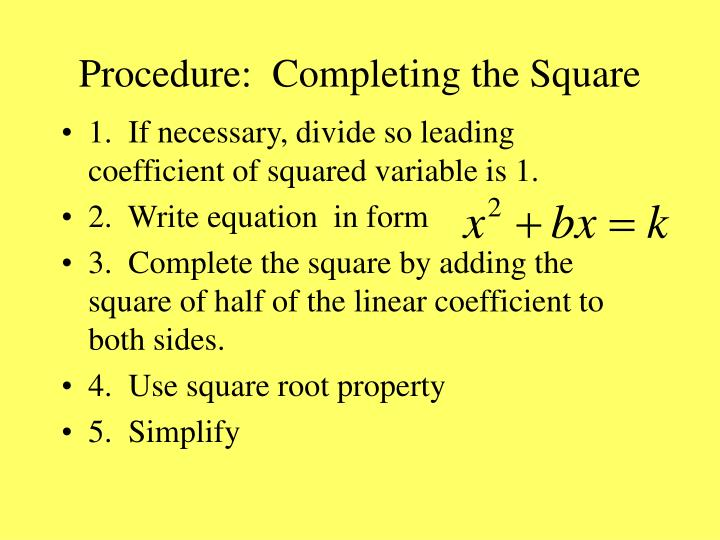 Procedure:  Completing the Square