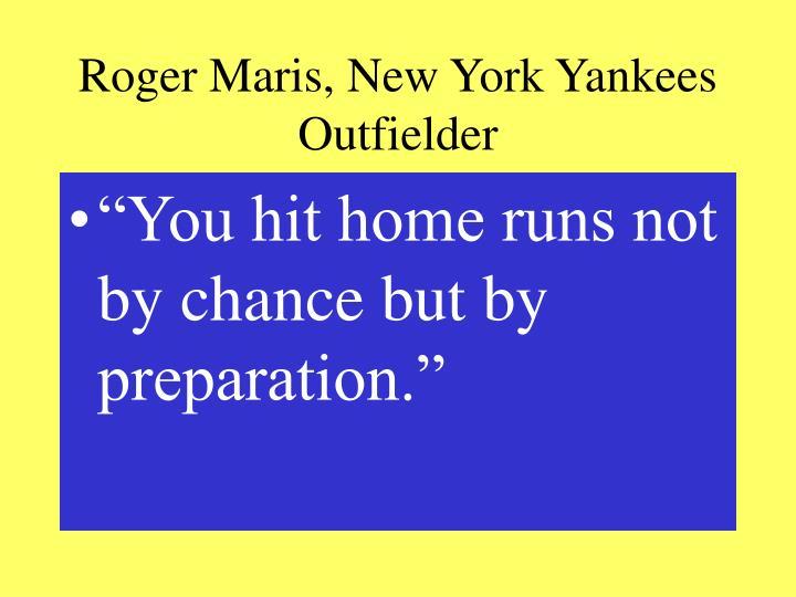 Roger Maris, New York Yankees Outfielder