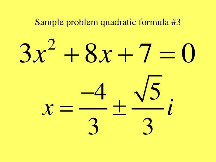 Sample problem quadratic formula #3
