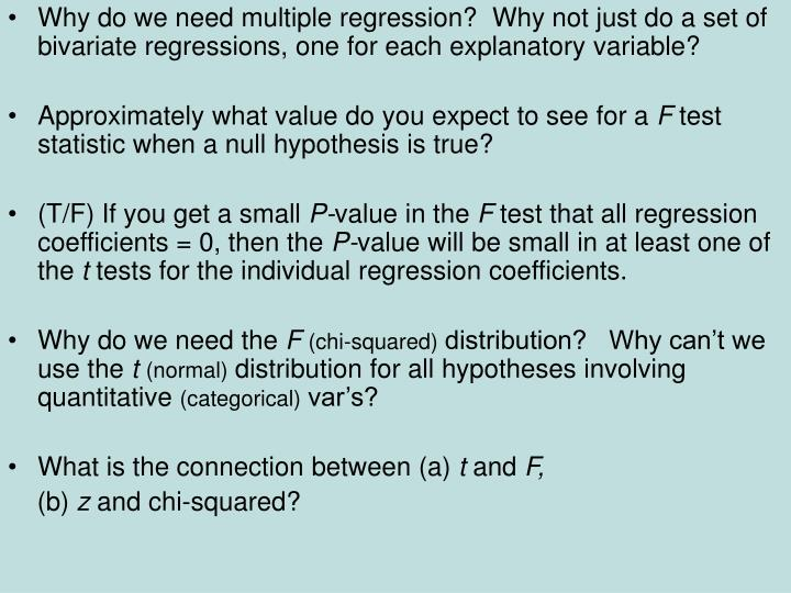 Why do we need multiple regression?  Why not just do a set of bivariate regressions, one for each explanatory variable?