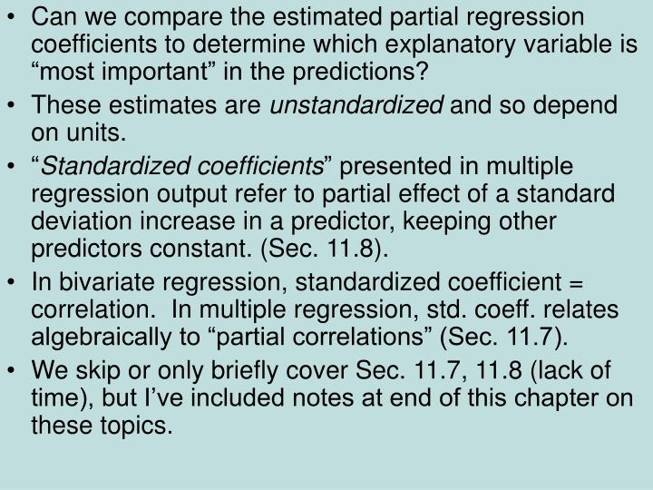 "Can we compare the estimated partial regression coefficients to determine which explanatory variable is ""most important"" in the predictions?"