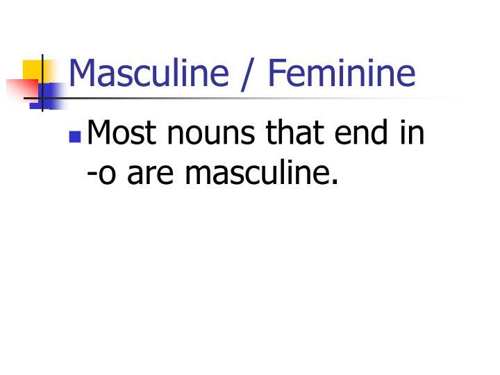 Masculine / Feminine
