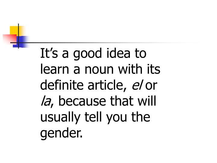 It's a good idea to