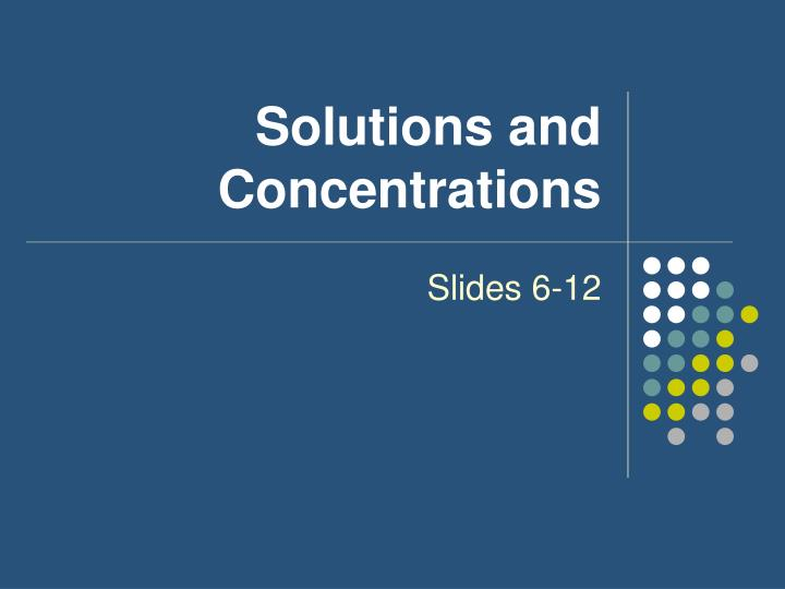 Solutions and Concentrations