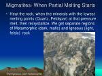 migmatites when partial melting starts
