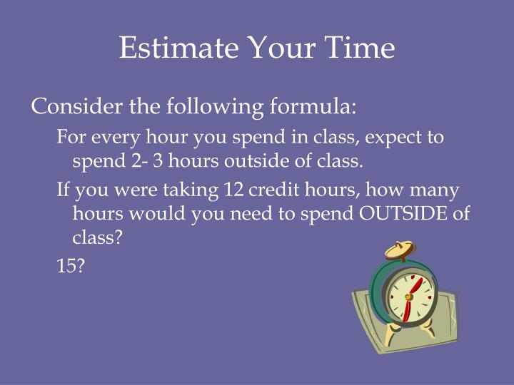 Estimate Your Time