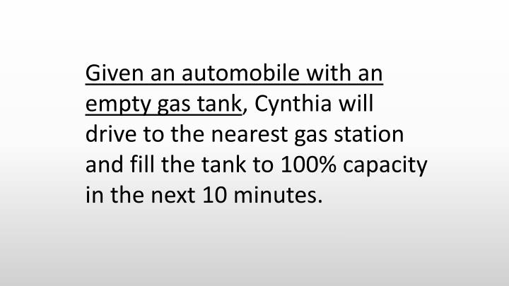 Given an automobile with an empty gas tank
