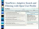 yournews adaptive search and filtering with open user profile