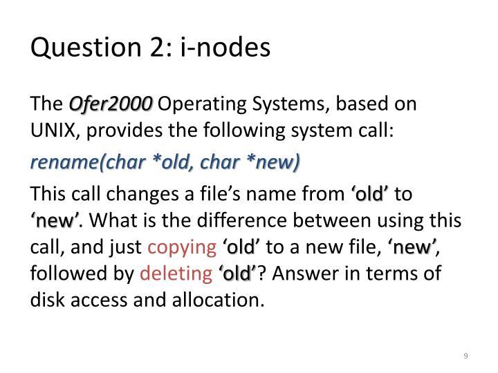Question 2: i-nodes