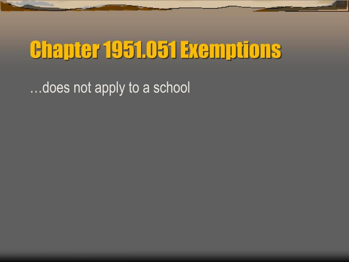 Chapter 1951.051 Exemptions