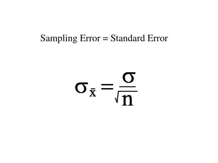 Sampling Error = Standard Error