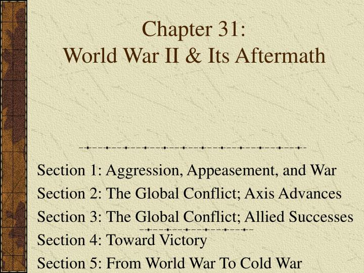 Chapter 31 world war ii its aftermath