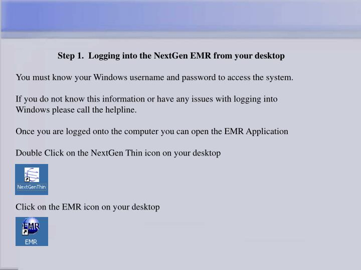 Step 1.  Logging into the NextGen EMR from your desktop