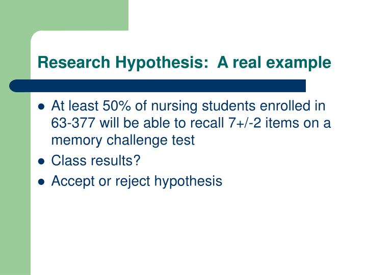 Research Hypothesis:  A real example