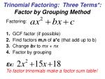 trinomial factoring three terms factor by grouping method