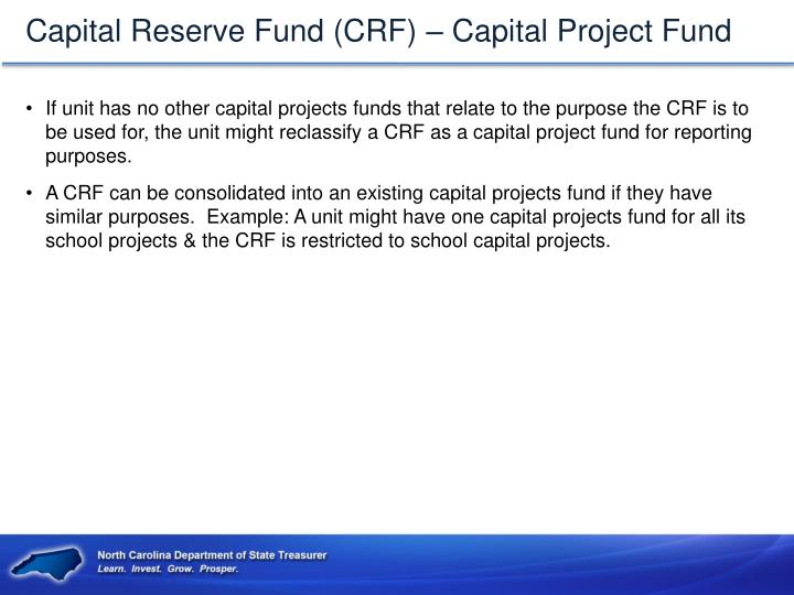 Capital Reserve Fund (CRF) – Capital Project Fund