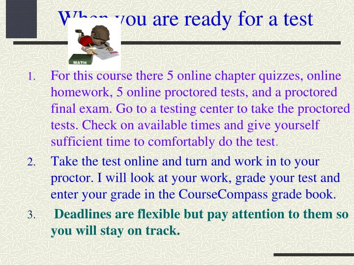 When you are ready for a test