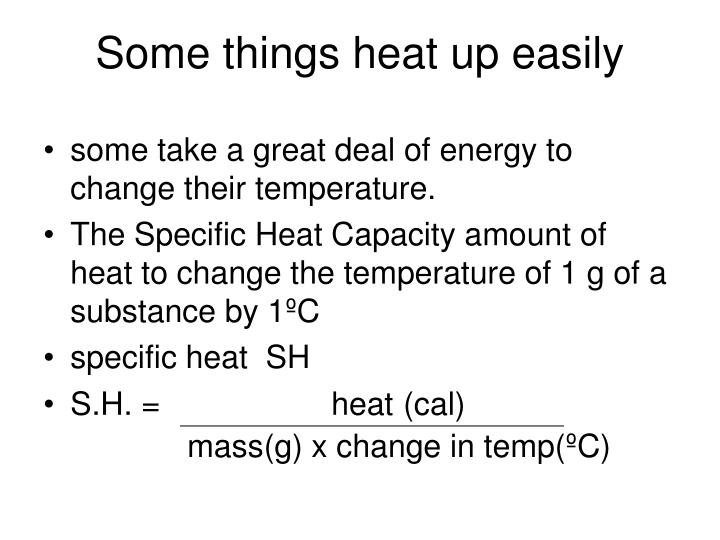 Some things heat up easily