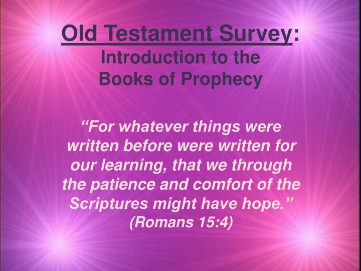 Old testament survey introduction to the books of prophecy
