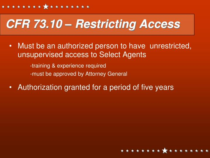 CFR 73.10 – Restricting Access