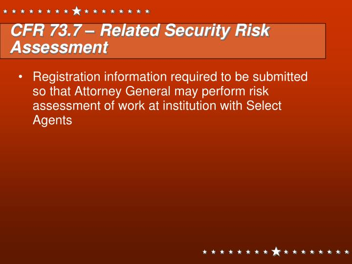 CFR 73.7 – Related Security Risk Assessment