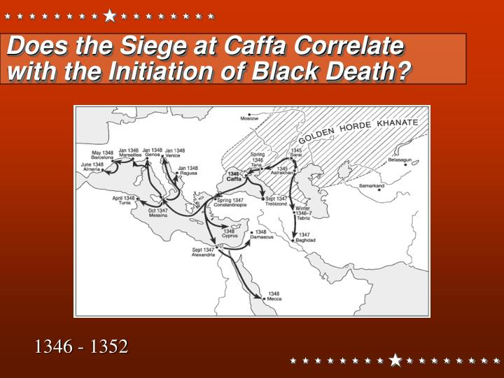 Does the Siege at Caffa Correlate with the Initiation of Black Death?