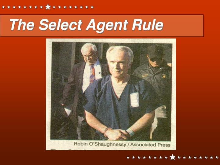 The Select Agent Rule