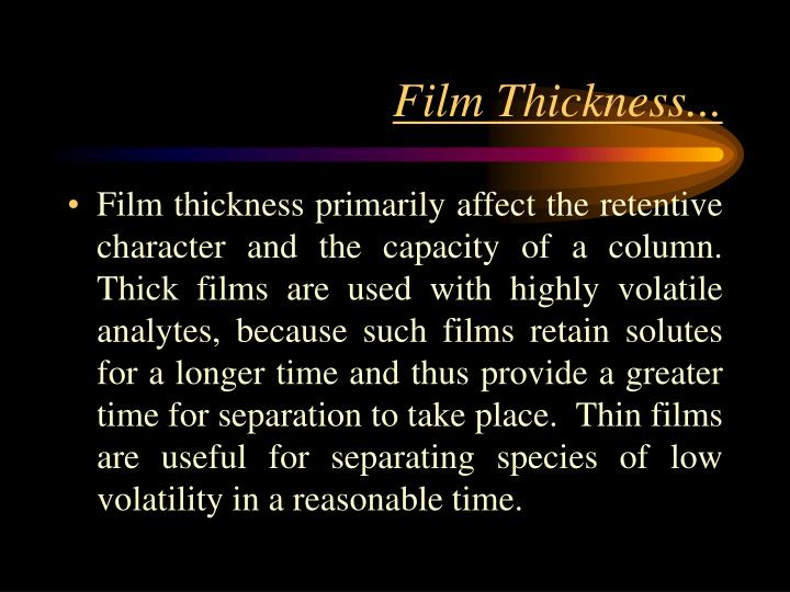 Film Thickness...