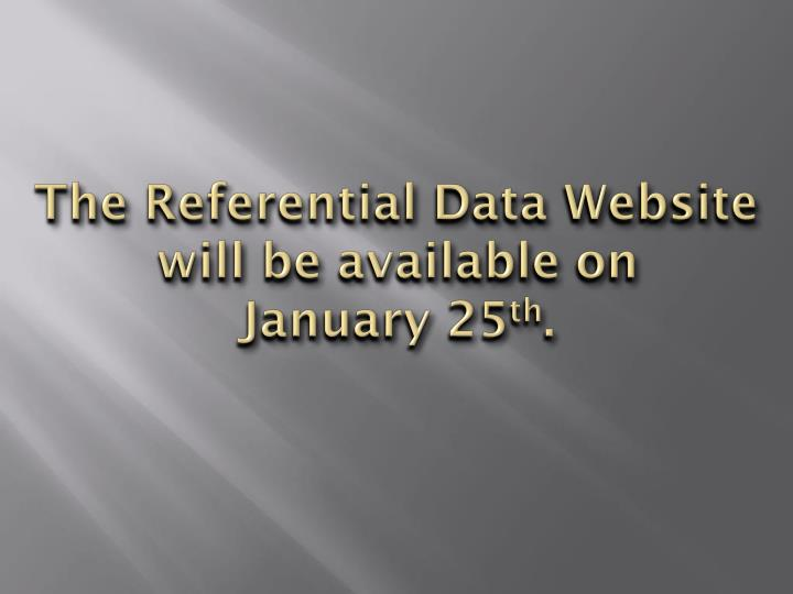 The Referential Data Website will be available on