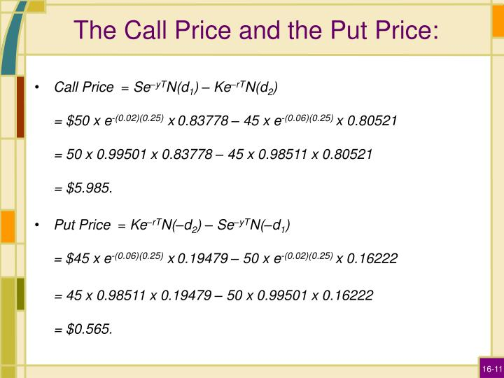 The Call Price and the Put Price: