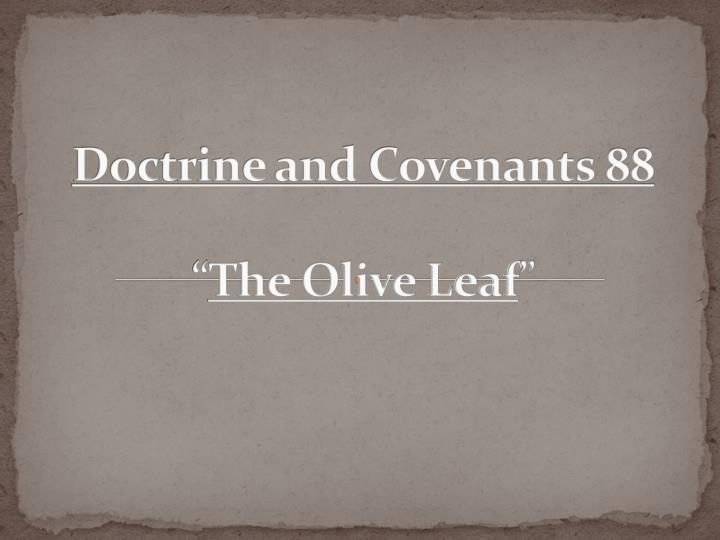 Doctrine and covenants 88 the olive leaf
