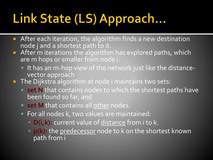 Link State (LS) Approach…