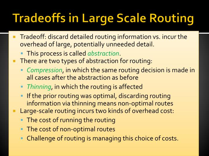 Tradeoffs in Large Scale Routing