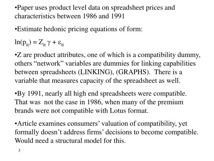 Paper uses product level data on spreadsheet prices and characteristics between 1986 and 1991