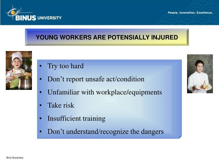 YOUNG WORKERS ARE POTENSIALLY INJURED