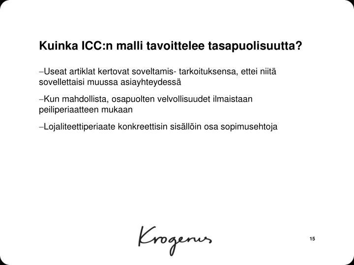 Kuinka ICC:n malli tavoittelee tasapuolisuutta?