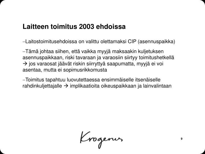 Laitteen toimitus 2003 ehdoissa