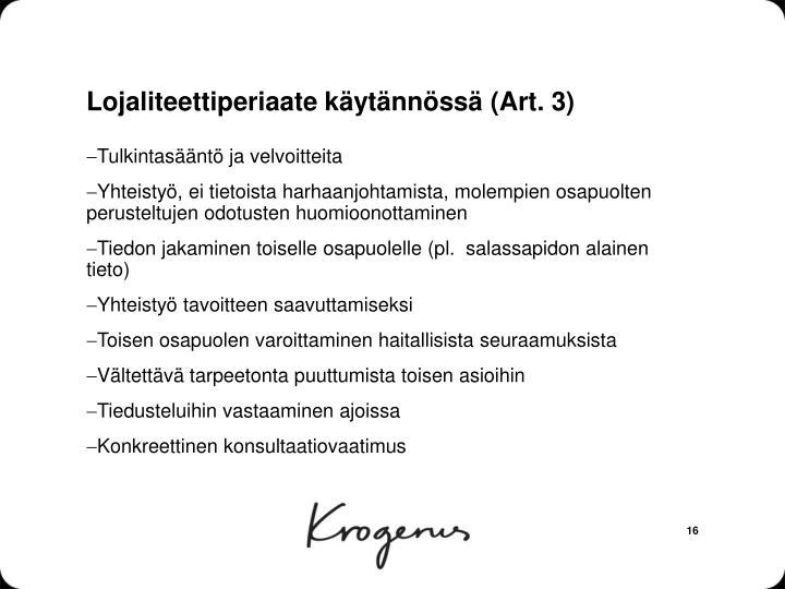 Lojaliteettiperiaate käytännössä (Art. 3)