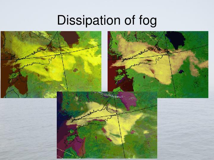 Dissipation of fog