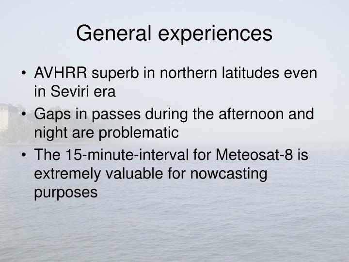General experiences