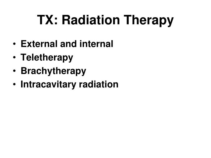 TX: Radiation Therapy