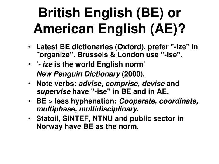 British English (BE) or American English (AE)?