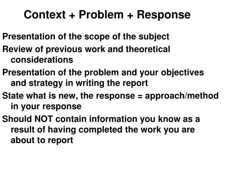 Context + Problem + Response