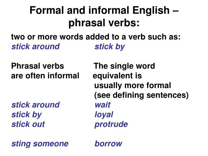 Formal and informal English – phrasal verbs: