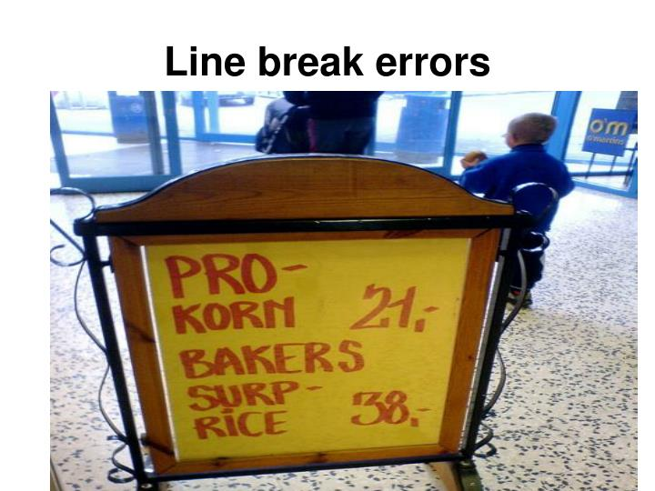 Line break errors