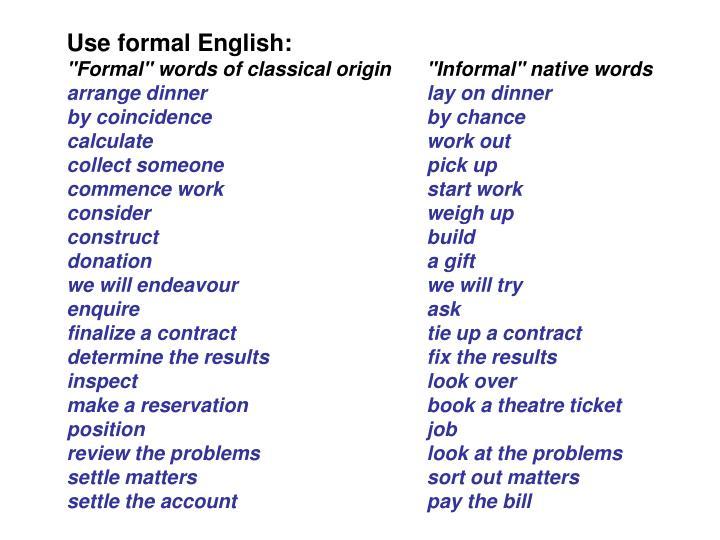 Use formal English:
